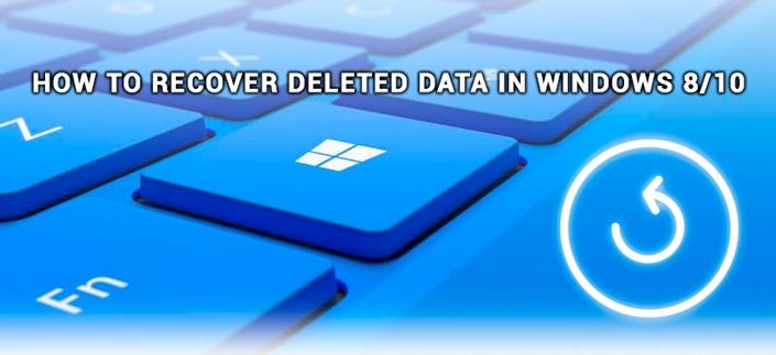 Recover Deleted Data Windows 8, 10